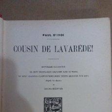 Libros: 23208 - COUSIN DE LAVARDERE! - POR PAUL D'IVOI - AÑO 1927 - EN FRANCES . Lote 170900350