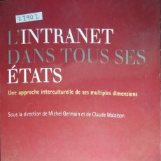 Libros: 22902 - L'INTRANET DANS TOUS SES ETATS - IQ COLLECTIF - AÑO 2004 - EN FRANCES . Lote 171333722