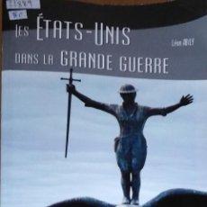 Libros: 22889 - LES ETATS UNIS DANS LA GRANDE GUERRE - LEON ABILY - ED. MARIENES - AÑO 2010 - EN FRANCES . Lote 171334090