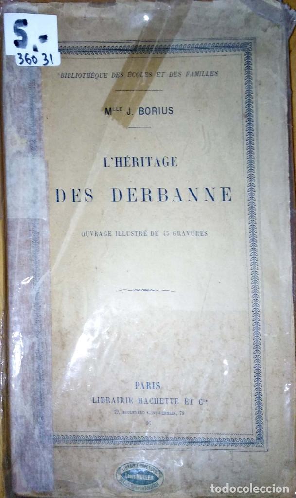 36031 - L'HERITAGE DES DERBANNE - POR MLLE BORIUS - AÑO 1912 - EN FRANCES (Libros Nuevos - Idiomas - Francés)