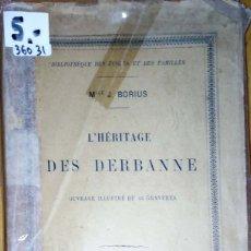 Libros: 36031 - L'HERITAGE DES DERBANNE - POR MLLE BORIUS - AÑO 1912 - EN FRANCES. Lote 177337873