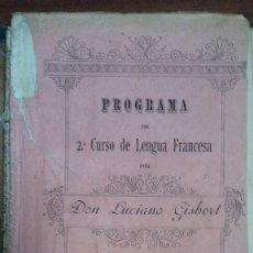 Libros: 36032 - PROGRAMA DE 2º CURSO DE LA LENGUA FRANCESA - POR LUCIANO GISBERT - AÑO 1895 - EN FRANCES. Lote 177338054