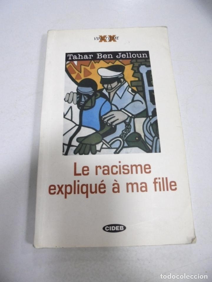 LE RACISME EXPLIQUE A MA FILLE. TAHAR BEN JALLOUN. 2000. EDITORIAL CIBED (Libros Nuevos - Idiomas - Francés)