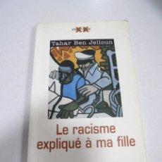 Libros: LE RACISME EXPLIQUE A MA FILLE. TAHAR BEN JALLOUN. 2000. EDITORIAL CIBED. Lote 177766408
