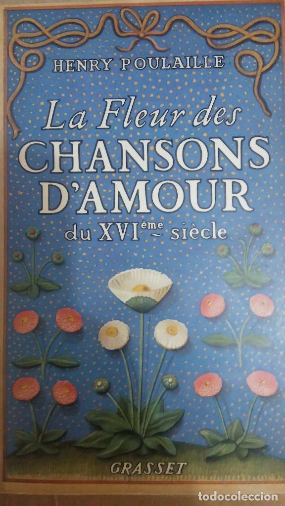 35929 - LA FLEUR DES CHANSONS D'AMOUR - DU XVI SIECLE - POR HENRY POULAILLE - AÑO 1943 - EN FRANCES (Libros Nuevos - Idiomas - Francés)