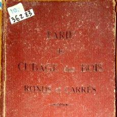 Libros: 36283 - TARIF DU CUBAGE DES BOIS - POR J. LAMORE - 12ª EDICION - AÑO 1920 - EN FRANCES . Lote 182982418