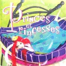 Libros: PRINCES ET PRINCESSES GRAN FORMATO TAPA DURA ACOLCHADO. Lote 183405215