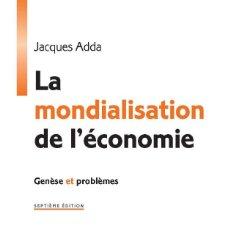 Libros: JACQUES ADDA - LA MONDIALISATION DE L'ÉCONOMIE (7ÈME ÉDITION). Lote 207359842