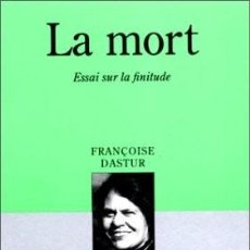 Libros: FRANÇOISE DASTUR - LA MORT, ESSAI SUR LA FINITUDE. Lote 207365853