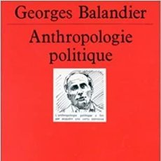 Libros: GEORGES BALANDIER - ANTHROPOLOGIE POLITIQUE. Lote 207366573