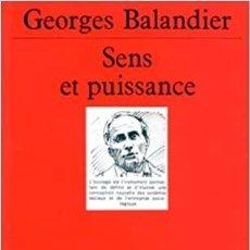 Libros: GEORGES BALANDIER - SENS ET PUISSANCE. Lote 207366756