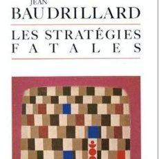 Libros: JEAN BAUDRILLARD - LES STRATÉGIES FATALES. Lote 207369403