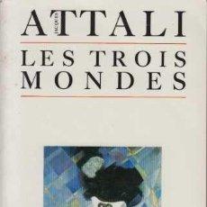 Libros: JACQUES ATTALI - LES TROIS MONDES. Lote 207369582