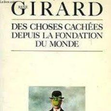 Libros: RENÉ GIRARD - DES CHOSES CACHÉES DEPUIS LA FONDATION DU MONDE. Lote 207369788