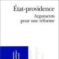 Libros: ÉTAT-PROVIDENCE, ARGUMENTS POUR UNE RÉFORME. Lote 207373168