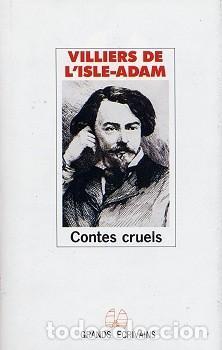 VILLIERS DE L'ISLE-ADAM - CONTES CRUELS (Libros Nuevos - Idiomas - Francés)