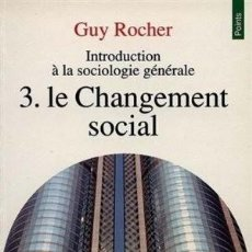 Libros: GUY ROCHER - LE CHANGEMENT SOCIAL. Lote 207473072