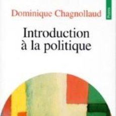 Libros: DOMINIQUE CHAGNOLLAUD - INTRODUCTION À LA POLITIQUE. Lote 207475683