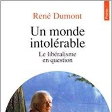 Libros: RENÉ DUMONT - UN MONDE INTOLÉRABLE. Lote 207476200