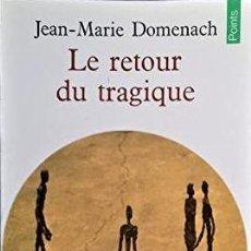 Libros: JEAN-MARIE DOMENACH - LE RETOUR DU TRAGIQUE. Lote 207477337
