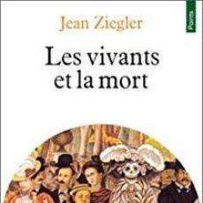 Libros: JEAN ZIEGLER - LES VIVANTS ET LA MORT. Lote 207477567
