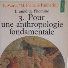 Libros: EDGAR MORIN - POUR UNE ANTHROPOLOGIE FONDAMENTALE. Lote 207478210