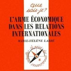 Libros: MARIE-HÉLÈNE LABBÉ - L'ARME ÉCONOMIQUE DANS LES RELATIONS INTERNATIONALES. Lote 207482320