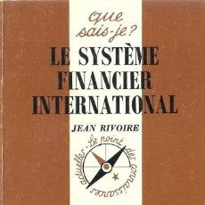 Libros: JEAN RIVOIRE - LE SYSTÈME FINANCIER INTERNATIONAL. Lote 207483431