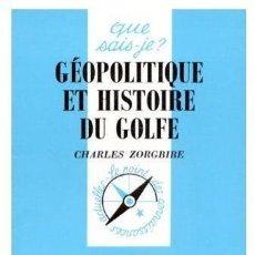 Libros: CHARLES ZORGBIBE -GÉOPOLITIQUE ET HISTOIRE DU GOLFE. Lote 207483966