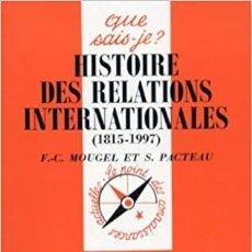 Libros: S. PACTEAU ET F.C. MOUGEL - HISTOIRE DES RELATIONS INTERNATIONALES. Lote 207484252