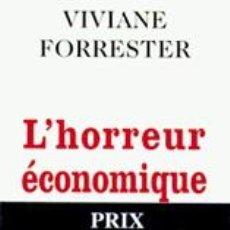 Libros: VIVIANE FORRESTER - L'HORREUR ÉCONOMIQUE. Lote 207577330