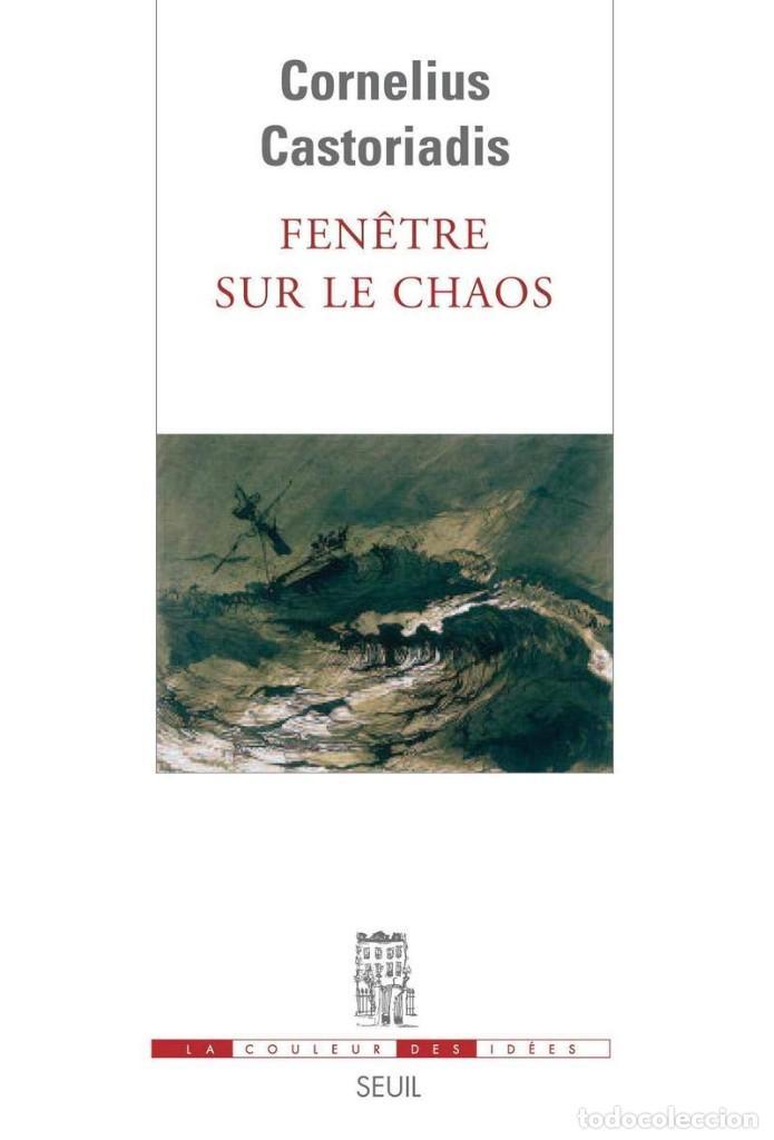 CORNELIUS CASTORIADIS - FENÊTRE SUR LE CHAOS (Libros Nuevos - Idiomas - Francés)