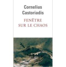 Libros: CORNELIUS CASTORIADIS - FENÊTRE SUR LE CHAOS. Lote 207578850