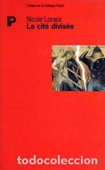 NICOLE LORAUX - LA CITÉ DIVISÉE (Libros Nuevos - Idiomas - Francés)