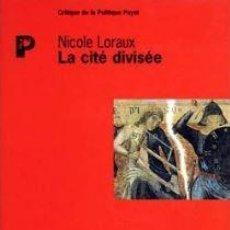 Libros: NICOLE LORAUX - LA CITÉ DIVISÉE. Lote 207579000