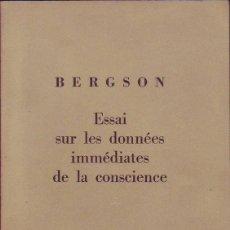 Libros: BERGSON - ESSAI SUR LES DONNÉES IMMÉDIATES DE LA CONSCIENCE. Lote 207579248