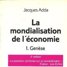 Libros: JACQUES ADDA - LA MONDIALISATION DE L'ÉCONOMIE (VOLS 1 ET 2: 3ÈME ÉD.). Lote 207905047