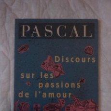 Libros: DISCOURS SUR LES PASSIONS DE L'AMOUR. PASCAL. MILLE ET UNE NUITS. 1995. Lote 209713200