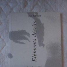 Libros: ELÉMENTS DÉCRITS. JEAN AUDOUARD. LES EDITIONS DE JANUS. 1998.. Lote 209714236