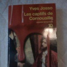 Libros: LES CAPTIFS DE CORNOUAILLE. GRANDS DÉTECTIVES. YVES JOSSO. EDITIONS 10/18. 2009.. Lote 209714796
