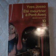 Libros: ÉTÉ MEURTRIER À PONT-AVEN. GRANDS DÉTECTIVES. YVES JOSSO. EDITIONS 10/18. 2007.. Lote 209715090