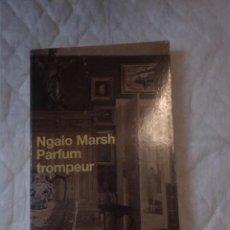Libros: PARFUM TROMPEUR. GRANDS DÉTECTIVES. NGAIO MARSH. EDITIONS 10/18. 1998.. Lote 209716596