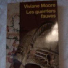 Libros: LES GUERRIERS FAUVES. GRANDS DÉTECTIVES. VIVIANE MOORE. EDITIONS 10/18. 2006.. Lote 209716727