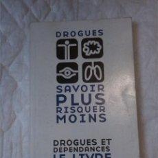 Libros: DROGUES. SAVOIR PLUS RISQUER MOINS. DROGUES ET DÉPENDANCES LE LIVRE D'INFORMATION.. Lote 209717290