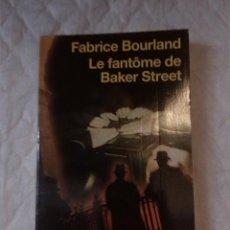 Libros: LE FANTÓME DE BAKER STREET. GRANDS DÉTECTIVES. FABRICE BOURLAND. EDITIONS 10/18. 2008.. Lote 209717811
