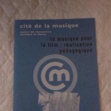 Libros: LA MUSIQUE POUR LE FILM: RÉALISATION PÉDAGOGIQUE. CITÉ DE LA MUSIQUE.. Lote 209727198