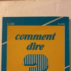 Libros: COMMENT DIRE ?. ED. CLE INTERNATIONAL. Lote 214864946