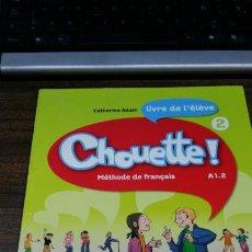 Livros: CHOUETTE! MÉTHODE DE FRANÇAIS A 1.2 LIVRE DE L´ÉLÈVE 2 CD AUDIO INCLUS - SANTILLANA FRANÇAIS. Lote 220474182