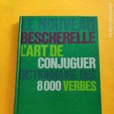Libros: L'ART DE CONJUGUER PAR LE NOUVEAU BESCHERELLE DE SGEL * MADRID 1966. Lote 223041332