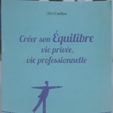 Libros: CREER SON EQUILIBRE VIE PRIVEE VIE PROFESSIONNELLE. Lote 223844486